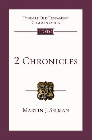 2 Chronicles ; Tyndale Old Testament Bible Commentary