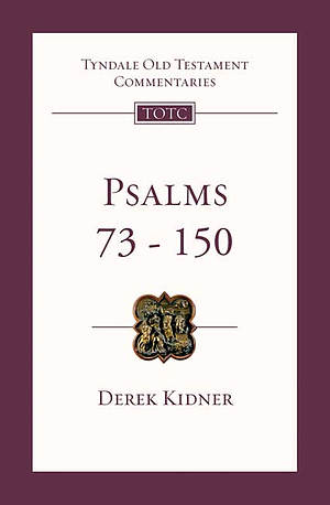 Psalms 73-150: Tyndale Old Testament Bible Commentaries