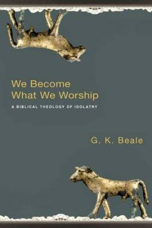 We Become What We Worship Pb