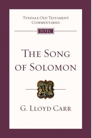 Song of Solomon : Tyndale Old Testament Commentaries