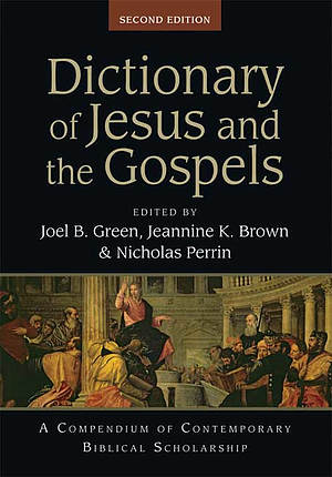Dictionary of Jesus and the Gospels (2nd Edition)