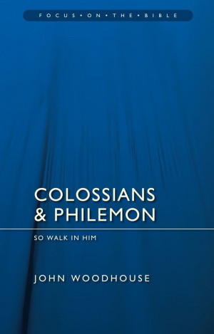 Colossians And Philemon - Focus on the Bible