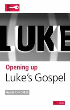 Opening up Luke : Opening up the Bible