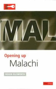 Opening up Malachi: Opening up the Bible