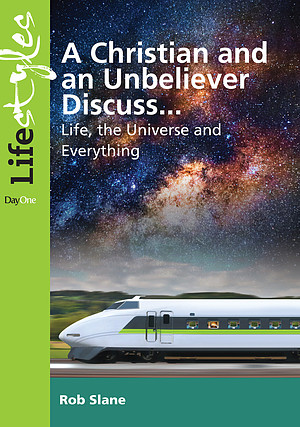 A Christian and an Unbeliever Discuss