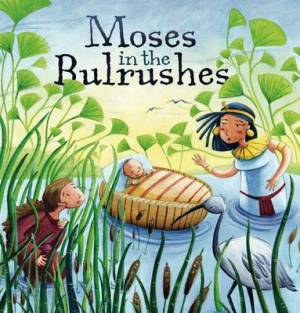 My First Bible Stories Old Testament: Moses in the Bulrushes