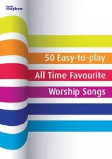 50 Easy-to-Play All Time Favourite Worship Songs