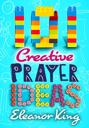 101 Creative Prayer Ideas