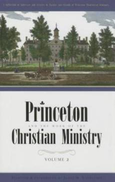 Princeton and the Work of the Christian Ministry