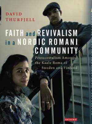 Faith and Revivalism in a Nordic Romani Community