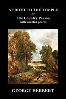 Priest to the Temple, or, The Country Parson His Character and Rule of Holy Life (Hardback)