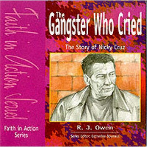 The Gangster Who Cried: The Story of Nicky Cruz
