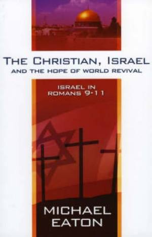 The Christian, Israel and the Hope of the World
