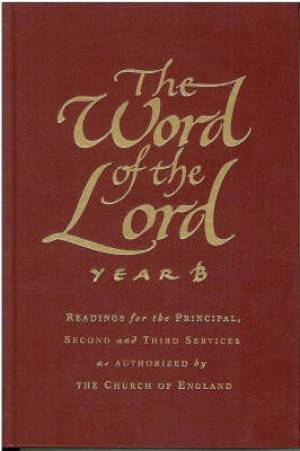 The Word of the Lord : Year B: Readings for Principal,Second and Third Services