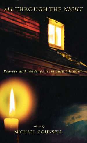All Through the Night: An Anthology of Night-time Prayers and Readings