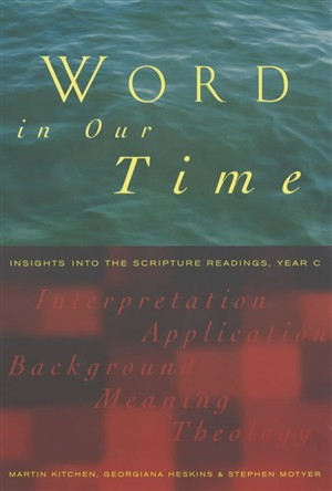 Word in Our Time : Year C: Insights into the Scripture Readings