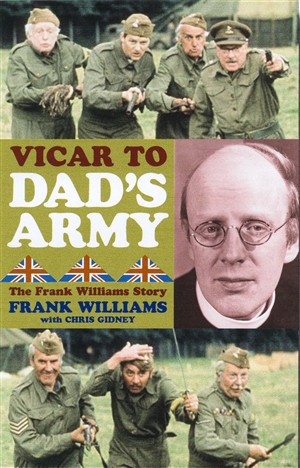 """Vicar to """"Dad's Army"""": The Frank Williams Story"""