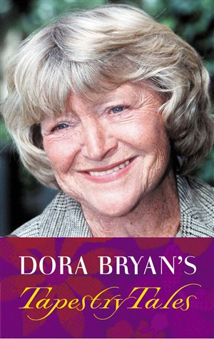 Dora Bryan's Tapestry Tales: An Anthology of Favourite Pieces