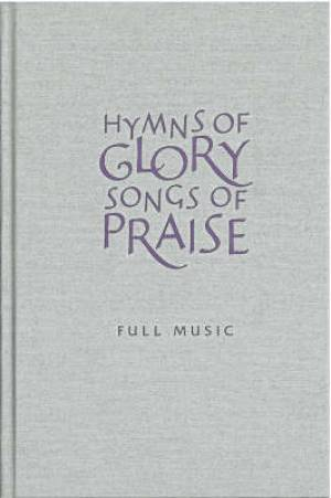 Hymns of Glory Songs of Praise, Full Music Edition
