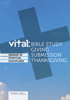 Vital: Engage in the Spiritual Disciplines - Bible Study