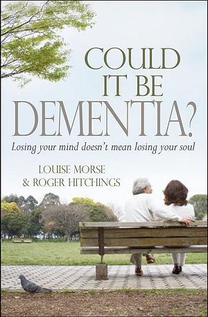 Could it be Dementia?