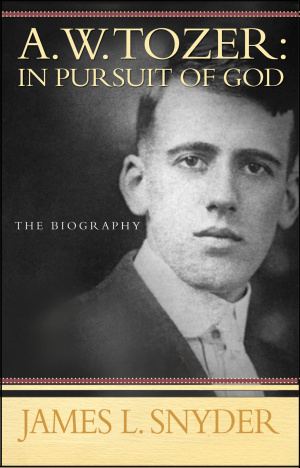 A. W. Tozer : In Pursuit of God - A Biography