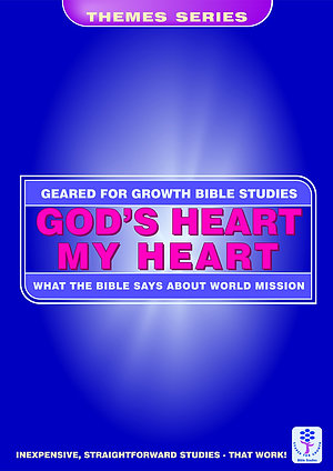Gods Heart my Heart: What the Bible Says about World Mission
