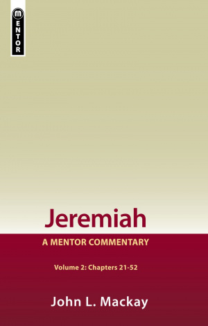 Jeremiah Chap 21 - 52 : Vol 2  : Mentor Commentary