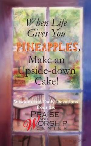 When Life Gives You Pineapples, Make an Upside-Down Cake!