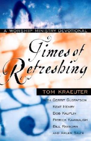 Times of Refreshing: A Worship Ministry Devotional