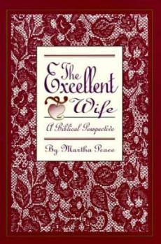 Excellent Wife : A Biblical Perspective