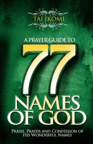 Prayer Guide To 77 Names Of God