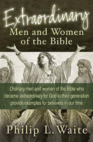 Extraordinary Men And Women Of The Bible