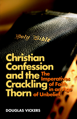 Christian Confession And The Crackling Thorn