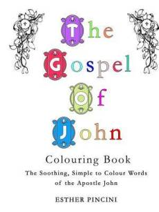 The Gospel of John Colouring Book: The Soothing, Simple to Colour Words of the Apostle John
