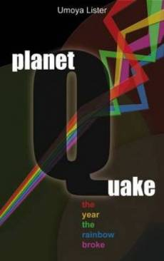 Planetquake The Year The Rainbow Broke