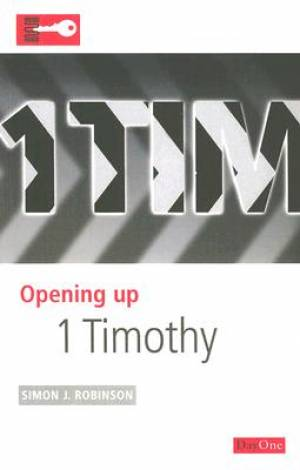1 Timothy : Opening Up the Bible