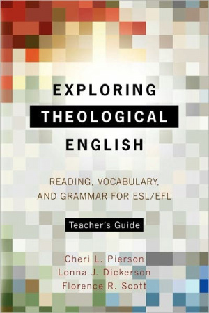Exploring Theological English Teacher's Guide: Reading, Vocabulary, and Grammar for ESL/Efl