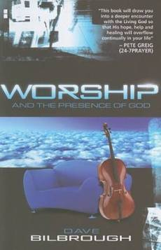 Worship And The Presence Of God Pb