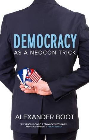 Democracy As A Neocon Trick Paperback