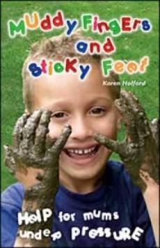 Muddy Fingers and Sticky Feet