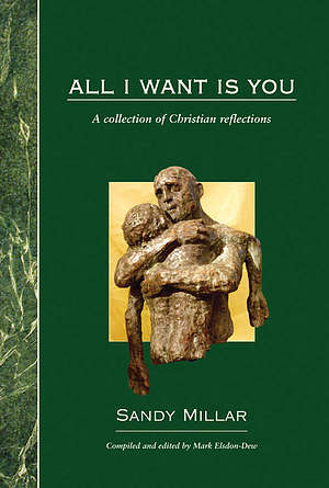 All I Want is You: A Collection of Christian Reflections