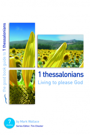 1 Thessalonians : Living to please God