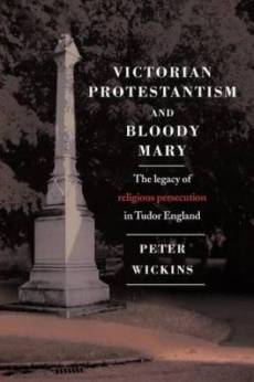 Victorian Protestantism and Bloody Mary