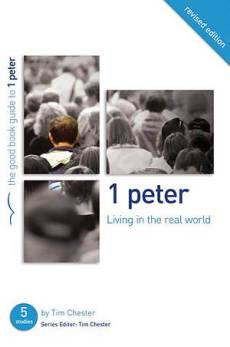 1 Peter: Living in the Real World