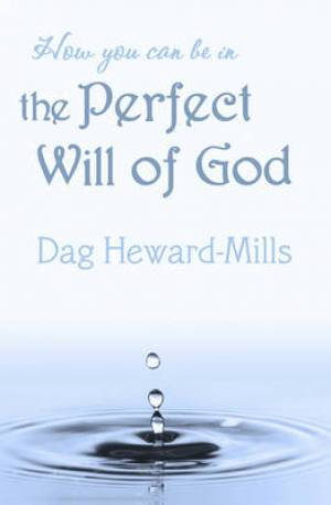 How You Can be in the Perfect Will of God