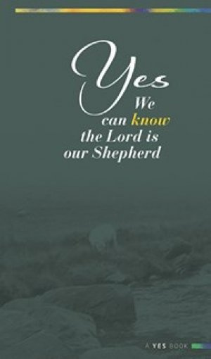 Yes We Can Know the Lord is Our Shepherd