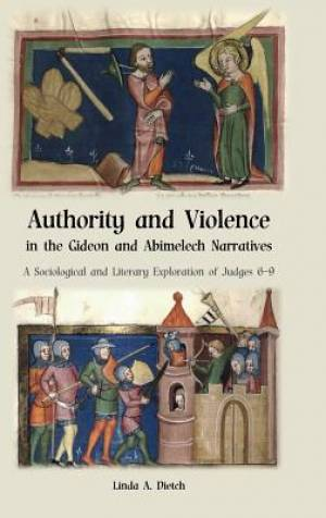 Authority and Violence in the Gideon and Abimelech Narratives