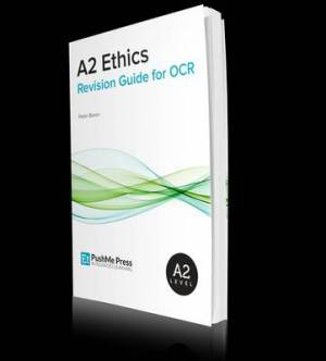 A2 Ethics Revision Guide for OCR