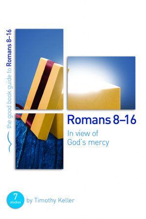 Romans 8-16: In view of God's mercy